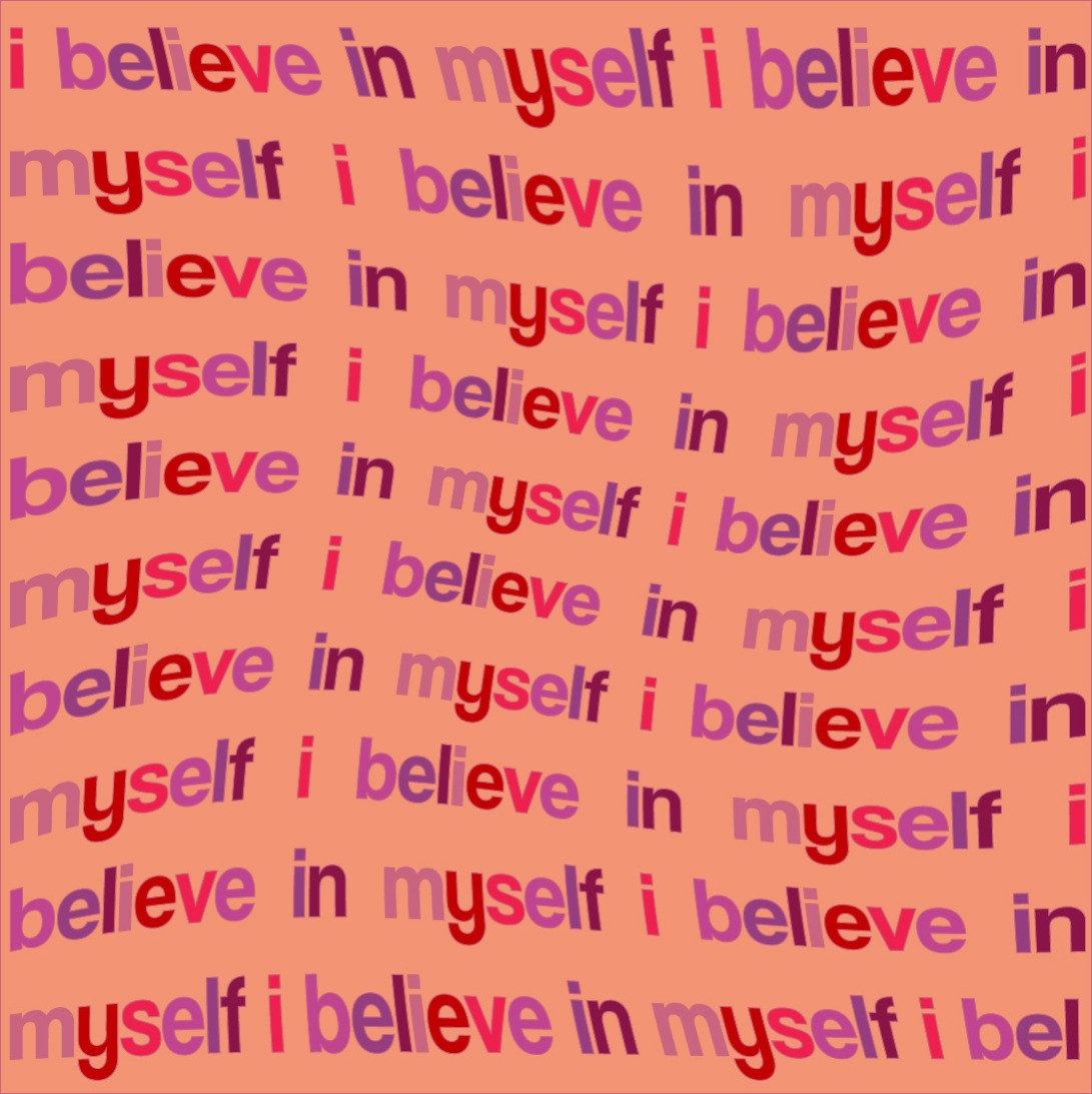 ibelieveinmyself.jpg